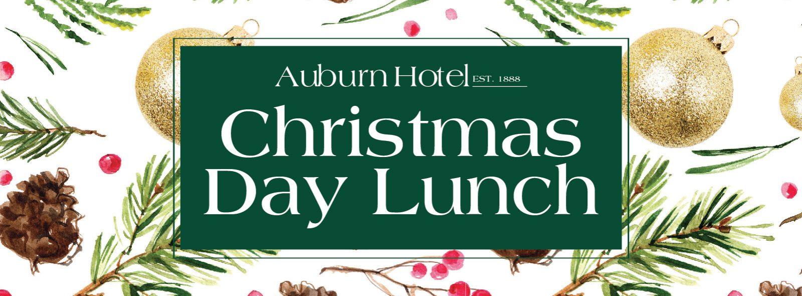 Christmas Day.Christmas Day Lunch Auburn Hotel